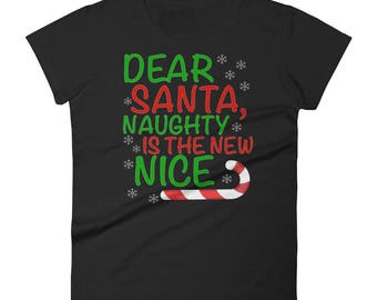 Naughty is the New Nice Funny Christmas Shirt Women's short sleeve t-shirt