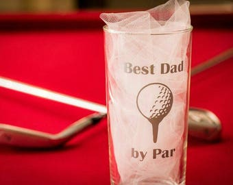 Best Dad by Par Glass, Cocktail Glass, Whiskey Glass, Custom Glasses