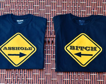 Bitch and Asshole Couples Shirts ~ Matching ~ Set of 2 (His and Hers)