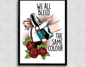 We all bleed the same colour-din A5