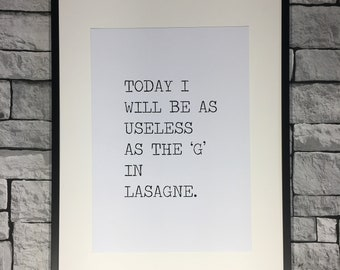 Today I Will Be As Useless As...Print