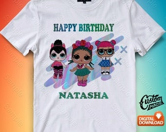 Lol Dolls Iron On Transfer, Lol Dolls Birthday Shirt DIY, Lol Dolls Shirt Designs, Lol Dolls Printable, Personalize, Digital Files