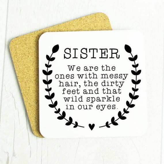 Sister gift, lovely Sister quote on a coaster for your Sister, a special bond, make her smile, lovely birthday gift