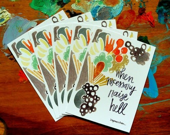 when necessary raise hell - wisdom cards - 2.75x3.75 inches