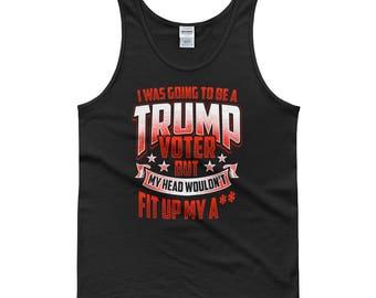 Anti trump Voter head up my Ass Dump Trump  Not my president Tank top