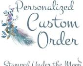 Hand Stamped Custom Order for Billie Jo