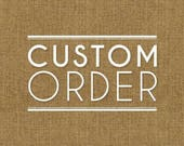 Custom order for Leandra
