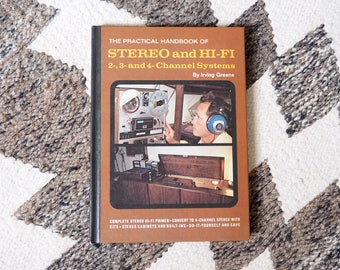 The Practical Handbook of Stereo and H-Fi (1973) by Irving Greene