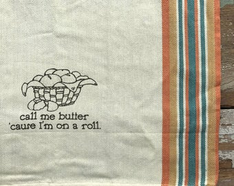 Call Me Butter 'Cause I'm on a Roll Towel - Silkscreened - Cream with Vintage Harvest Stripe