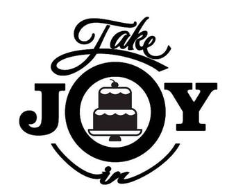 BACK to SCHOOL SALE Take Joy In Cake Decal