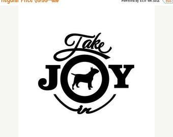 BACK to SCHOOL SALE Take Joy In Dog Bull Terrier Decal