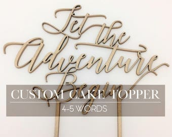 CUSTOMIZED Cake Topper 4-5 words (You Choose the Font and Wording)