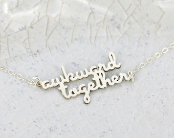 awkward together necklace • Friend Necklace • Statement Necklace • Necklace for Best Friends • Gift Jewelry • Statement for Friend Squad