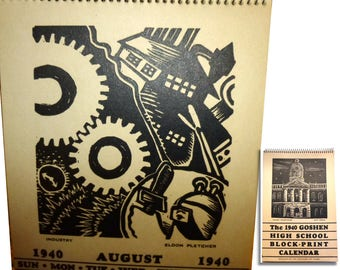 1940 Calendar made by Goshen Indiana Advanced Art Students Block Prints. Early Industrial Style Print from Cartoonist Eldon Pletcher.