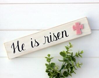 He is Risen Sign~ Easter Sign~ Cross Decor~ Easter Decor~ Rustic Easter Decor~ Farmhouse Easter~ Easter Shelf Sitter~ April Decor