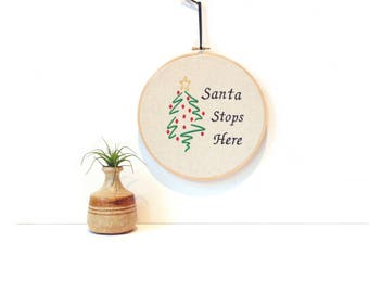 Hoop art, Santa stops here, Christmas wall sign, holiday decor, embroidery hoop art, Christmas tree art, Santa sign