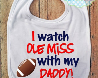 I Watch Ole Miss with my Daddy Bib - University of Mississippi College Football - Baby Fan Gear
