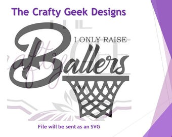 I Only Raise Ballers SVG File