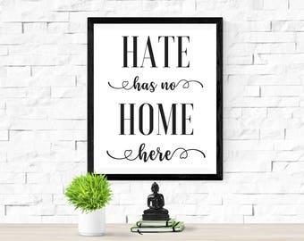 Hate Has No Home Here Print - DIGITAL DOWNLOAD - Hate Has No Home Here Poster - Resistance Wall Art - Protest Print - No Hate in This Home