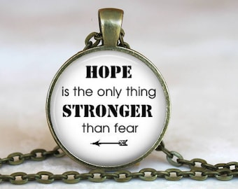 Hope Is The Only Thing Stronger Than Fear..Inspirational Quote..Glass Pendant, Necklace or Key Ring