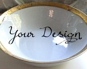 """Gold Custom Bowl, Personalized Serving Bowl, 9"""", Any Design, Foodsafe, Durable, Custom China, Custom Dish, Personalized Plate"""