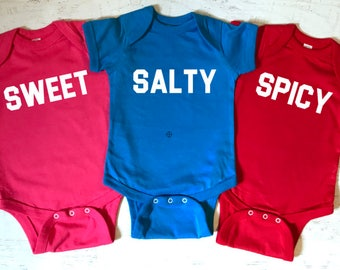 Salty Spicy Sweet for Triplets Funny baby bodysuits Pick Your Colors