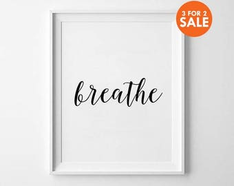Handwritten Print, Typography Quote, Black and White, Minimalist Wall Art, Breathe Poster