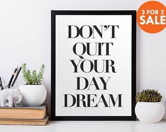 Motivational Print, Wall Art, Quote Poster, Minimalist, Black and White, Scandinavian, Don't Quit Your Day Dream