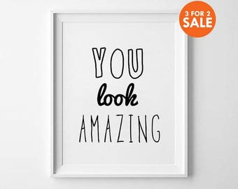 Love Print, Nursery Decor, Kids Room Decor, Black and White Typography Poster, You Look Amazing