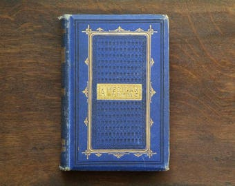Antique poetry book American Poems vintage 1870s book of verse, British edition. Includes Edgar Allen Poe's The Raven