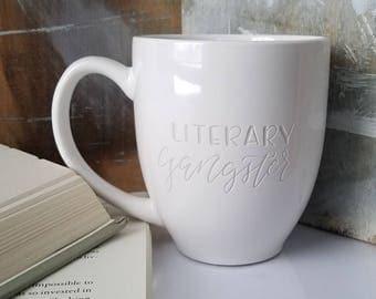 Literary Gangster Engraved Mug, Book Lover Coffee Cup, Funny Mug, Literary Cups, Mugs with Sayings, Gift for Writer, Book Mug, Engraved Mugs