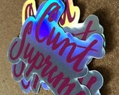C*nt Supreme Holographic Sticker