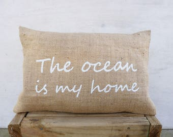Lumbar pillow cover, The ocean is my home, Inspirational words in white, Quote Burlap Pillow cushion, Fall rustic decor, Holidays presents