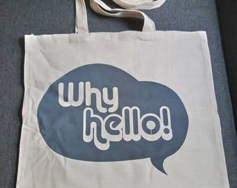 Why Hello Print Tote Bag