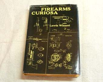 1956 Firearms Curiosa, by Lewis Winant, HBDJ,  Odd And Unusual Firearms w/ Photos, and Lots of Them!