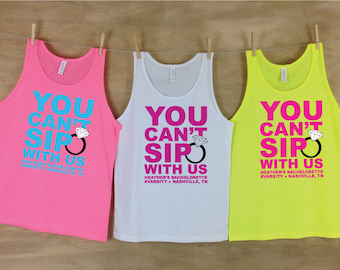 You Can't Sip With Us Bachelorette Party Beach Tank Sets