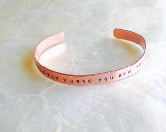 You Are Exactly Where You Are Supposed To Be Hand Stamped Cuff Bracelet - Yoga Bracelet - Yoga Jewelry - Intention Bracelet - Inspirational
