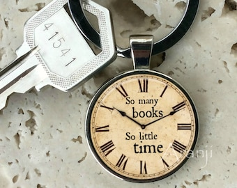So many books, so little time keychain, key chain, key ring, key fob, book lovers, gift for man or woman, bookworm, books, keychain #QT117K