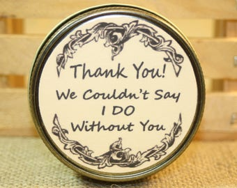 """Wedding Favors """"Thank You! We couldn't say I DO without you"""", Customize Labels, 12 White 4 Ounce Wedding Candle Favors"""