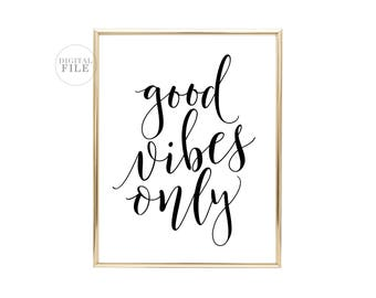 GOOD VIBES ONLY - Home Decor by Dear Lily Mae - Dorm Decor - You Print Printable Wall Art - (1) 16x20/8x10 Jpeg - Personal Use Only