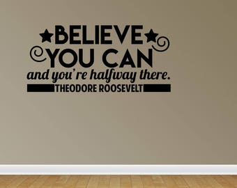 Wall Decal Believe You Can And You're Halfway There Theodore Roosevelt Educational Fitness Removable Vinyl Wall Sticker (JP339)
