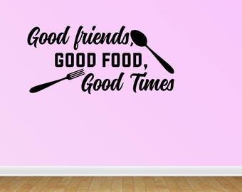 Wall Decal Good Friends Good Food Good Times Kitchen Decal Inspirational Removable Sticker Decal Home Decor Sign (JP343)