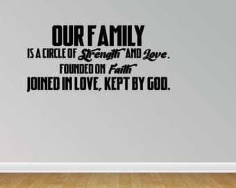 Wall Decal Our Family Is A Circle Of Strength And Love Founded On Faith Joined In Love Kept By God (JP377)