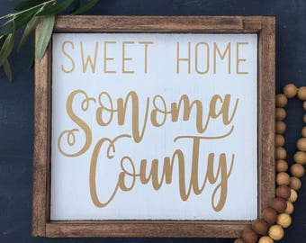 Sweet Home Sonoma County Wooden Sign, Home Decor, Home Sweet Home, Wine Country, California, Santa Rosa, Windsor, Healdsburg