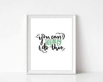 You Can Totally Do This printable wall art - Instant Download