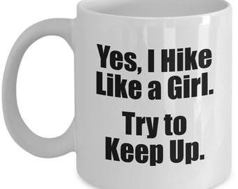 Hike Like a Girl Try to Keep Up Mug Gift Hiking Hiker Camping Camp Hike Gifts Coffee Cup