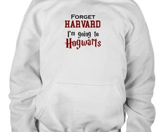Forget Harvard Going to Hogwarts Gift Hoodie Child Youth Kid Harry Potter College Funny Fun Sweatshirt
