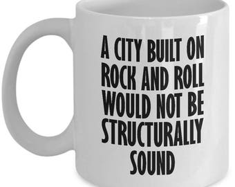 City Built on Rock and Roll Funny Mug Gift Engineer Structurally 80s 1980s Classic Sarcastic Coffee Cup
