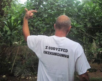 100% cotton shirt, I survived chikungunya handcrafted OOAK