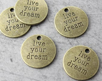 10 Live Your Dream Sign Charms Antiqued Bronze Tone 20 mm
